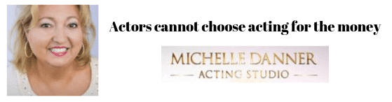 Actors cannot choose acting for the money